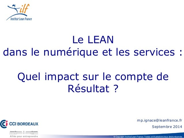 © Copyright Institut Lean France. Textes et illustrations tous droits réservés  Le LEAN dans le numérique et les services ...