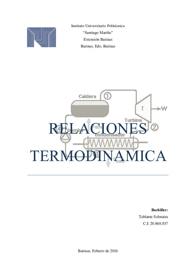 "Instituto Universitario Politécnico ""Santiago Mariño"" Extensión Barinas Barinas, Edo, Barinas RELACIONES TERMODINAMICA Bac..."