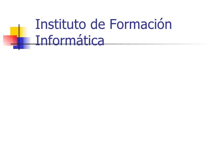 Instituto De FormaciòN Informatica