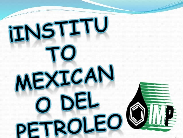 instituto mexicano petroleo: