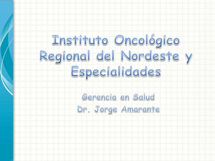 Instituto oncologico regional del nordeste y especialidades