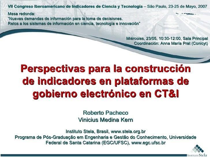 Perspectivas para la construcción de indicadores en plataformas de gobierno electrónico en CT&I Roberto Pacheco Vinicius M...