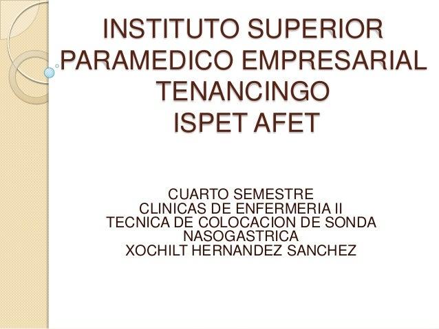 INSTITUTO SUPERIORPARAMEDICO EMPRESARIALTENANCINGOISPET AFETCUARTO SEMESTRECLINICAS DE ENFERMERIA IITECNICA DE COLOCACION ...