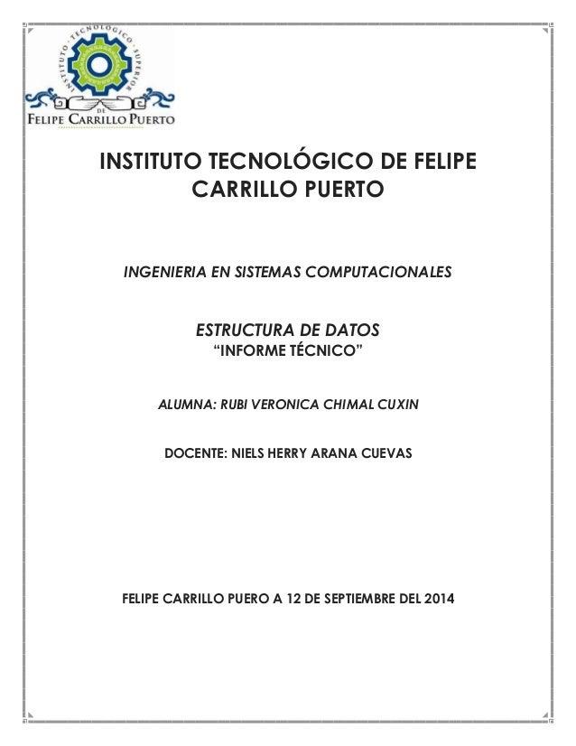 """INSTITUTO TECNOLÓGICO DE FELIPE  CARRILLO PUERTO  INGENIERIA EN SISTEMAS COMPUTACIONALES  ESTRUCTURA DE DATOS  """"INFORME TÉ..."""