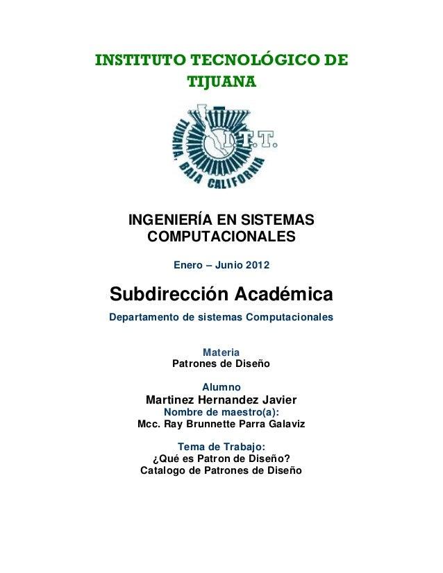 INSTITUTO TECNOLÓGICO DE         TIJUANA    INGENIERÍA EN SISTEMAS      COMPUTACIONALES            Enero – Junio 2012 Subd...