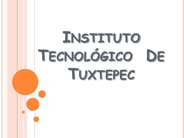INSTITUTOTECNOLÓGICO DE   TUXTEPEC