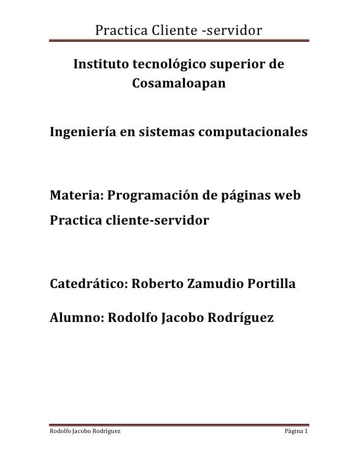 Practica Cliente -servidor       Instituto tecnológico superior de                 CosamaloapanIngeniería en sistemas comp...