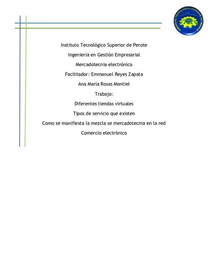 Instituto Tecnológico Superior de Perote           Ingeniería en Gestión Empresarial              Mercadotecnia electrónic...