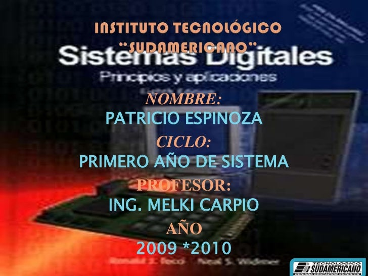 """INSTITUTO TECNOLÓGICO""""SUDAMERICANO""""<br />NOMBRE:<br />PATRICIO ESPINOZA <br />CICLO:<br />PRIMERO AÑO DE SISTEMA <br />PRO..."""