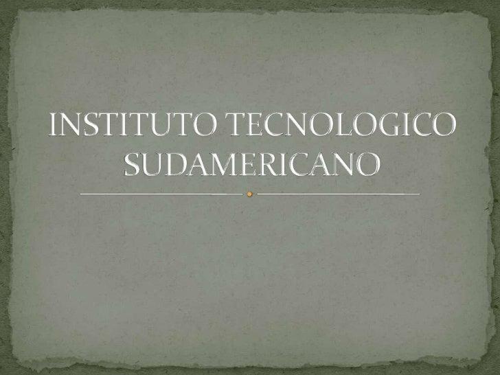 INSTITUTO TECNOLOGICOSUDAMERICANO<br />