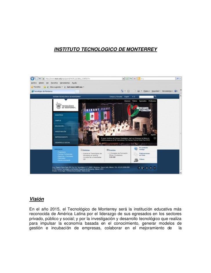 INSTITUTO TECNOLOGICO DE MONTERREYVisiónEn el año 2015, el Tecnológico de Monterrey será la institución educativa másrecon...