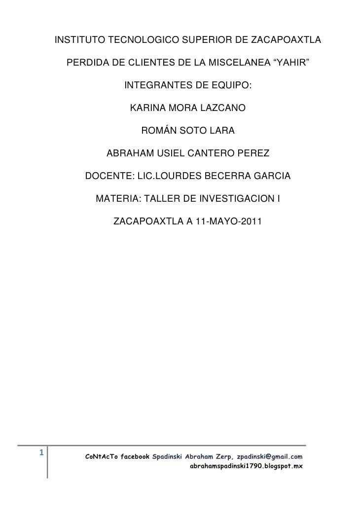 """INSTITUTO TECNOLOGICO SUPERIOR DE ZACAPOAXTLA      PERDIDA DE CLIENTES DE LA MISCELANEA """"YAHIR""""                   INTEGRAN..."""