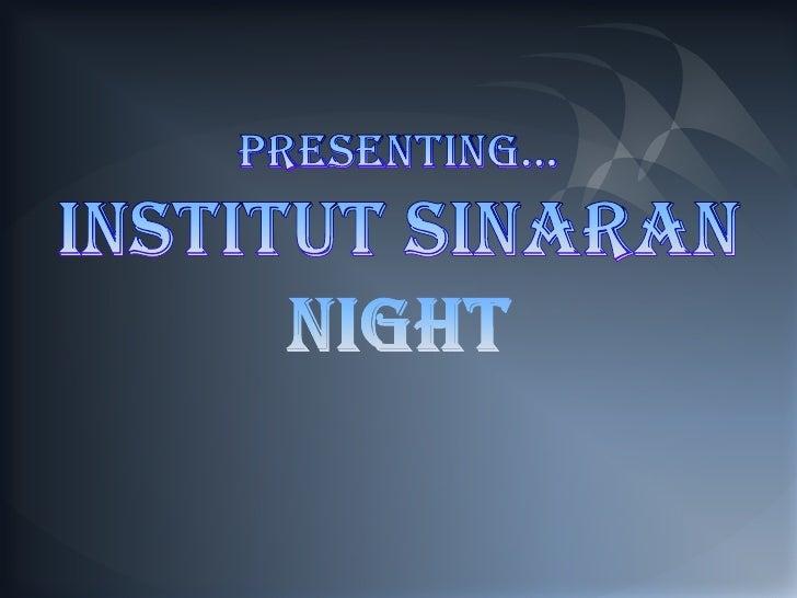 Institut Sinaran night 2012