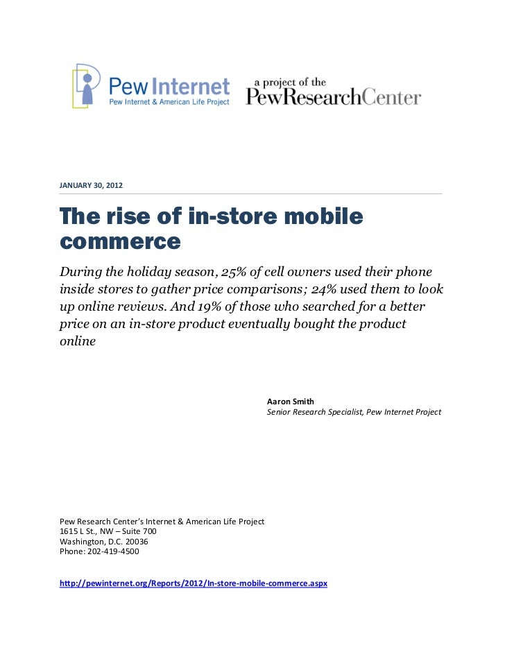 JANUARY 30, 2012The rise of in-store mobilecommerceDuring the holiday season, 25% of cell owners used their phoneinside st...