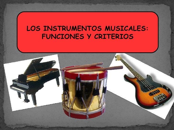 LOS INSTRUMENTOS MUSICALES: FUNCIONES Y CRITERIOS