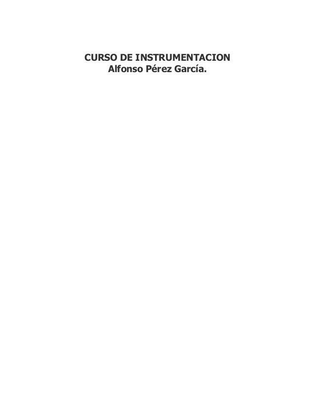 CURSO DE INSTRUMENTACION    Alfonso Pérez García.
