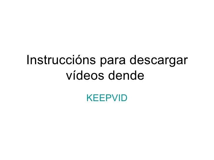 Instruccións para descargar vídeos dende  KEEPVID