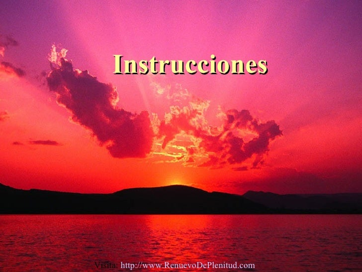 Instrucciones Visita:  http:// www.RenuevoDePlenitud.com