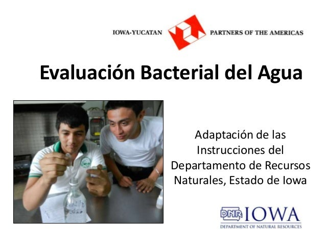 Evaluación Bacterial del Agua                  Adaptación de las                  Instrucciones del              Departame...