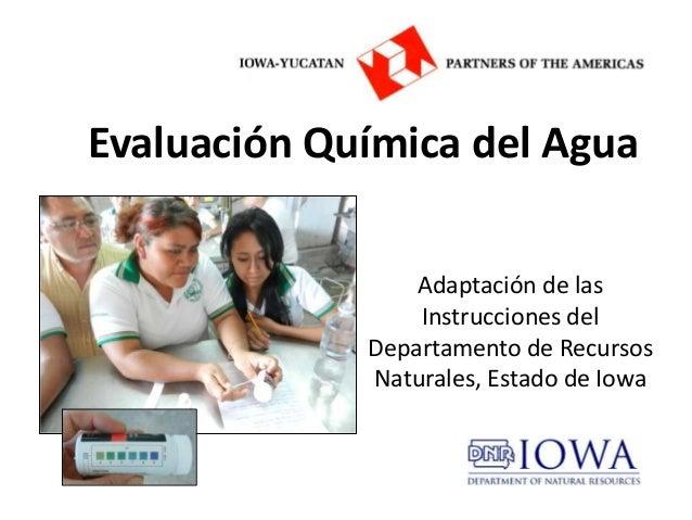 Evaluación Química del Agua                 Adaptación de las                 Instrucciones del             Departamento d...