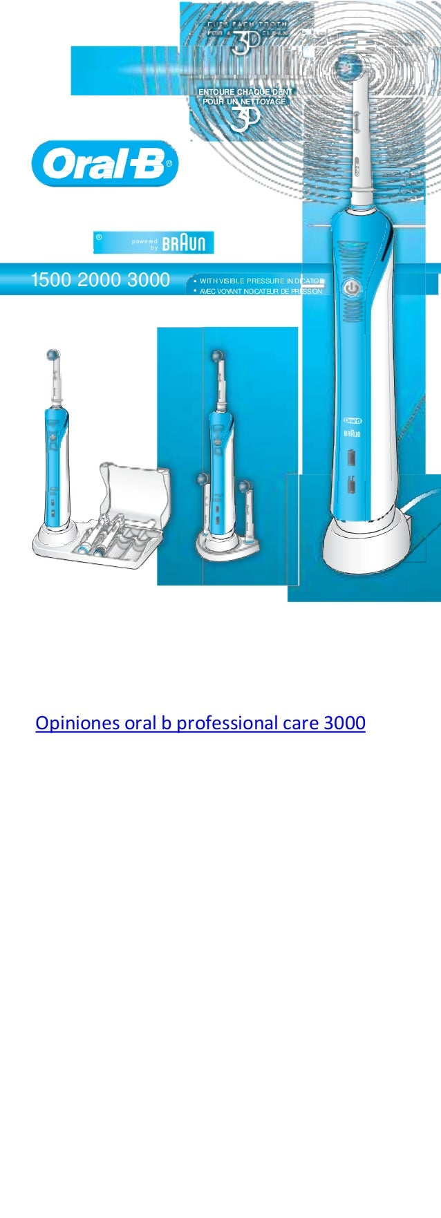 powered by Oral-B WITH VISIBLE PRESSURE IN AVEC VOYANT INDICATEUR DE PRESSION DICATOR PROFESSIONAL CARE® Oral-B Oral-B Ora...