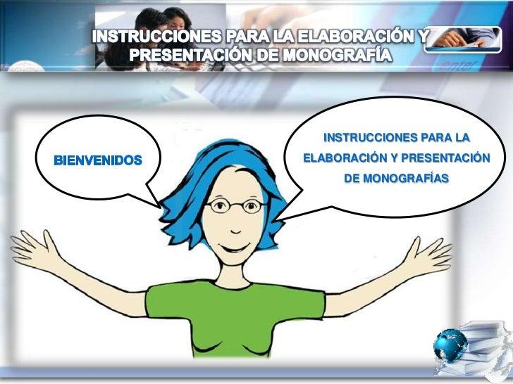 INSTRUCCIONES PARA LAELABORACIÓN Y PRESENTACIÓN     DE MONOGRAFÍAS
