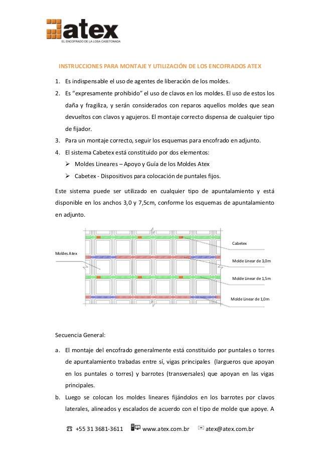 ☎ +55 31 3681-3611 www.atex.com.br ✉atex@atex.com.br INSTRUCCIONES PARA MONTAJE Y UTILIZACIÓN DE LOS ENCOFRADOS ATEX 1. Es...