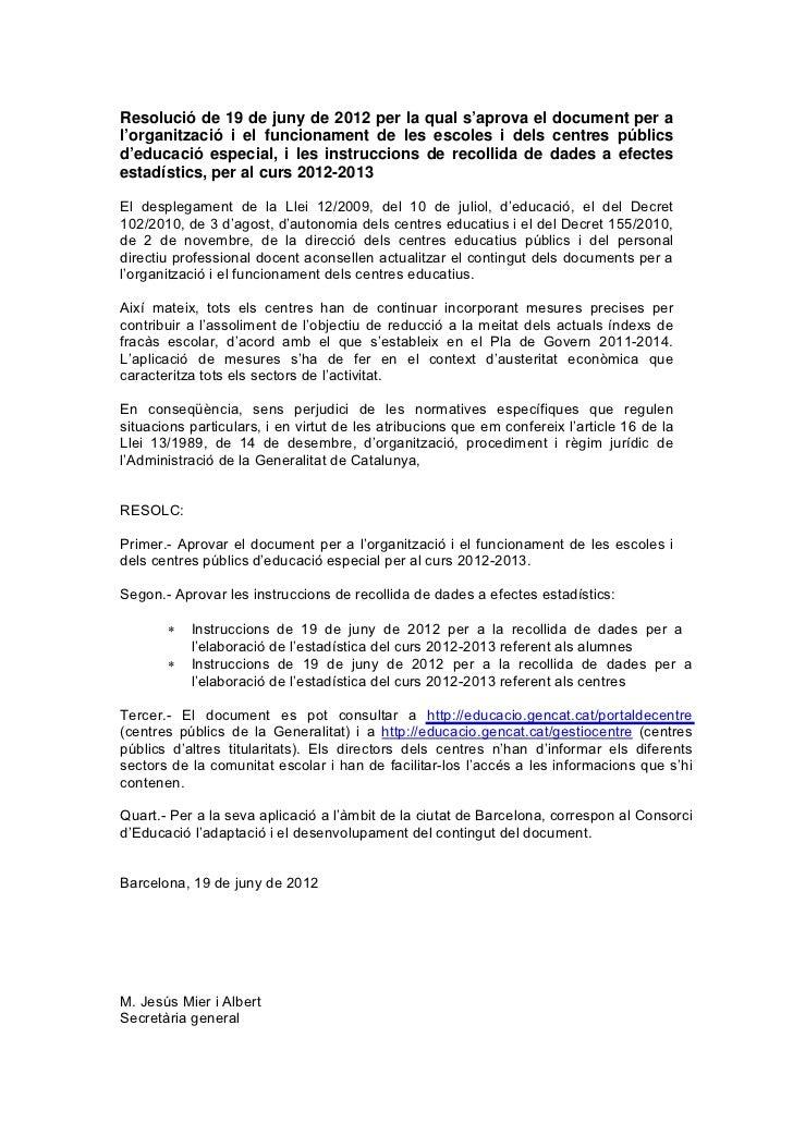 Resolució de 19 de juny de 2012 per la qual s'aprova el document per al'organització i el funcionament de les escoles i de...