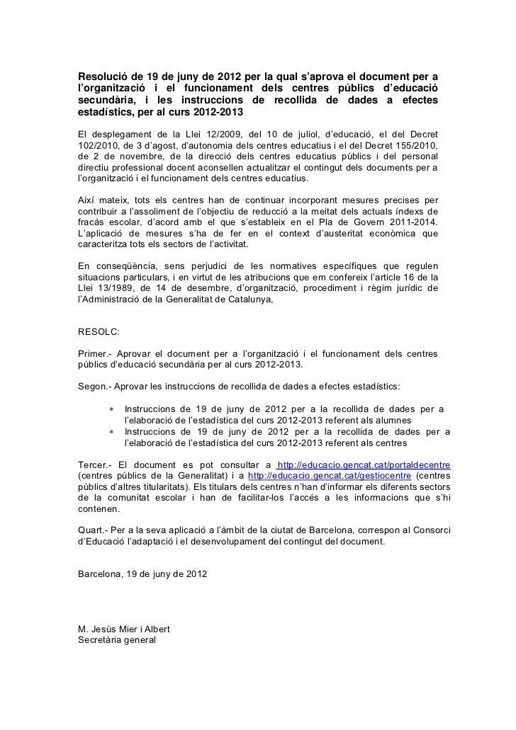 Resolució de 19 de juny de 2012 per la qual s'aprova el document per al'organització i el funcionament dels centres públic...