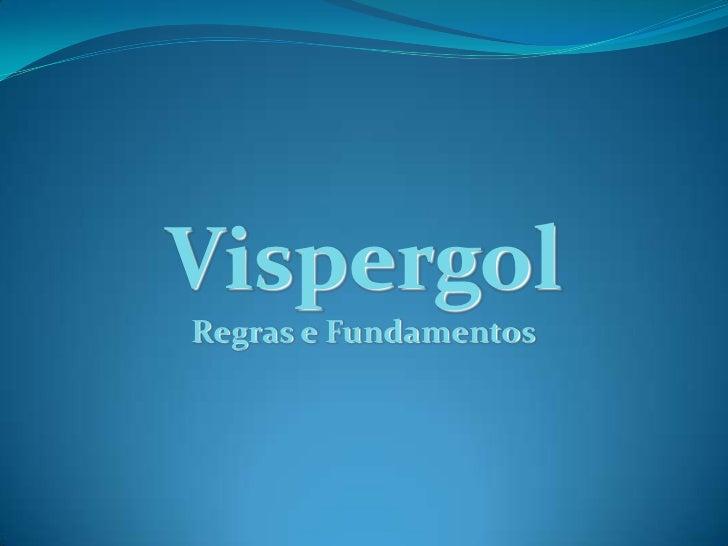 VispergolRegras e Fundamentos