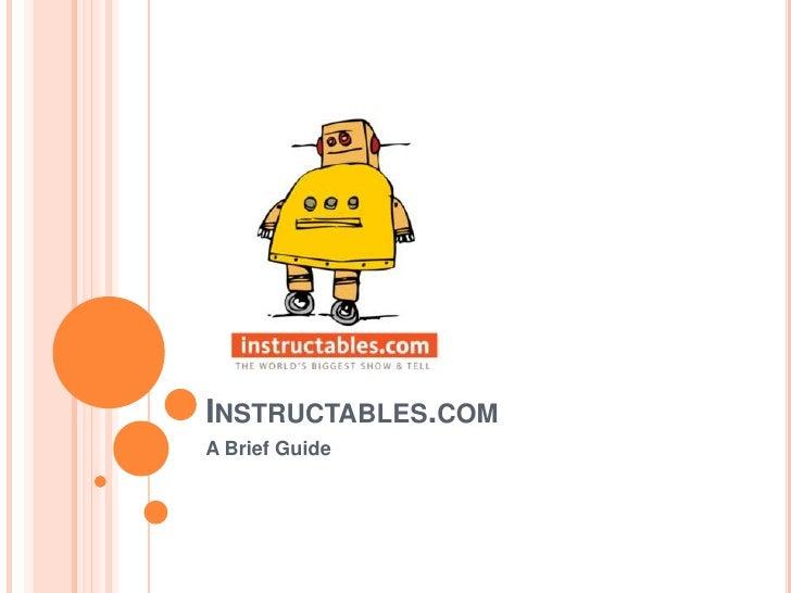 Instructables.com<br />A Brief Guide<br />