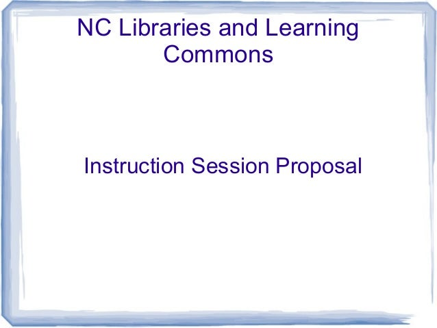 NC Libraries and Learning Commons Instruction Session Proposal