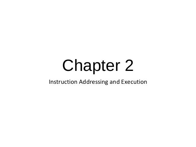 Chapter 2 Instruction Addressing and Execution