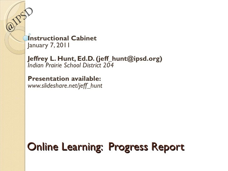 @IPSD Instructional Cabinet January 7, 2011 Jeffrey L. Hunt, Ed.D. (jeff_hunt@ipsd.org) Indian Prairie School District 204...