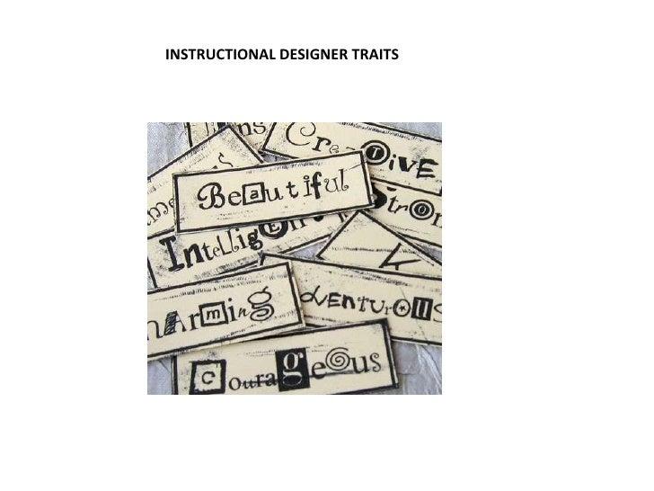 INSTRUCTIONAL DESIGNER TRAITS<br />