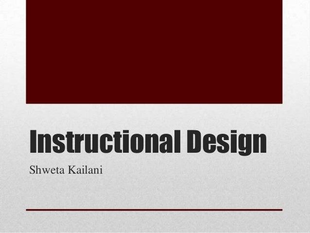 Instructional Design Shweta Kailani
