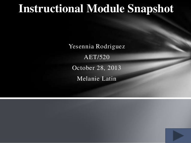 AET/520  Instructional Module Snapshot  PPT