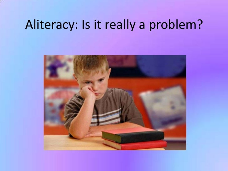 Aliteracy: Is it really a problem?<br />