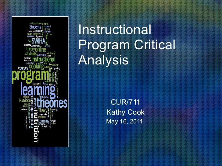 Instructional Program Critical Analysis CUR/711 Kathy Cook May 16, 2011