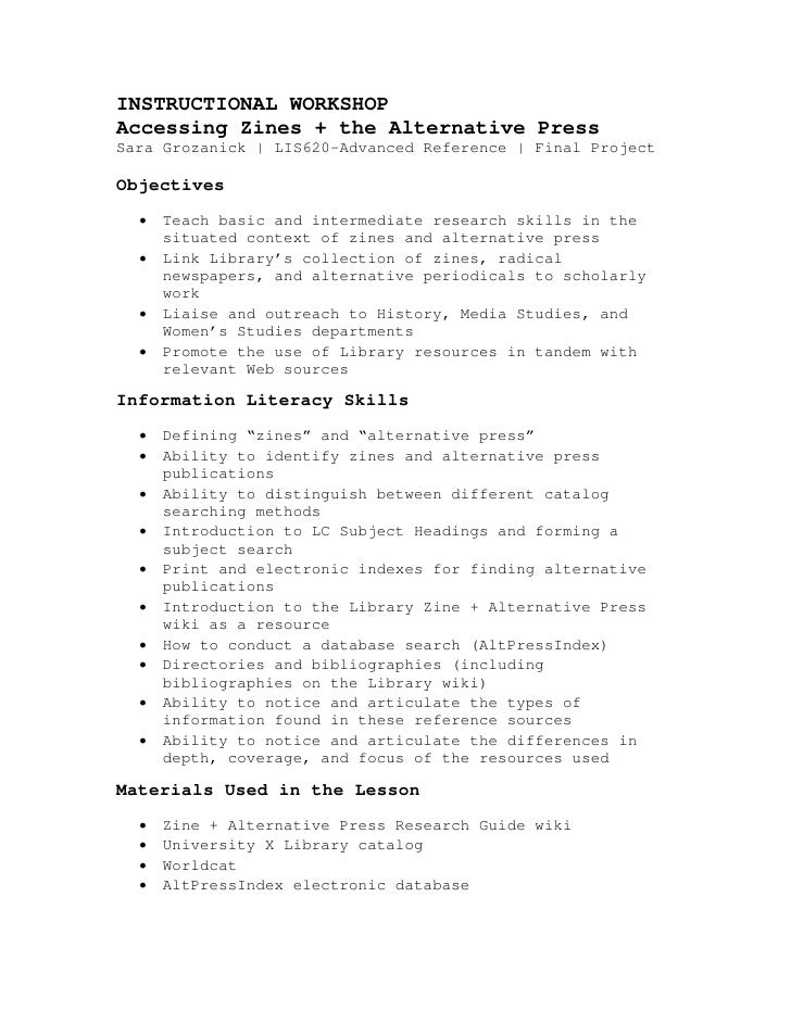 INSTRUCTIONAL WORKSHOPAccessing Zines + the Alternative PressSara Grozanick | LIS620-Advanced Reference | Final ProjectObj...