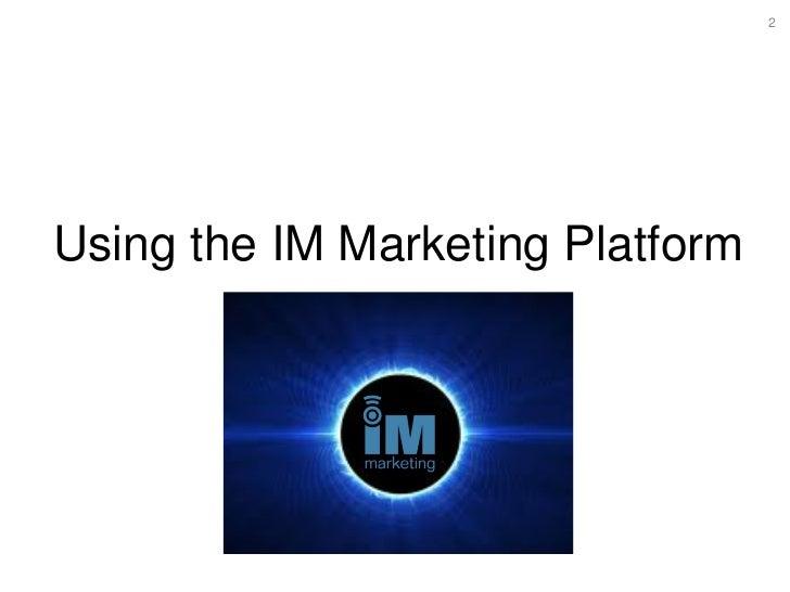 Using the IM Marketing Platform 2 Topics Page Topics Page