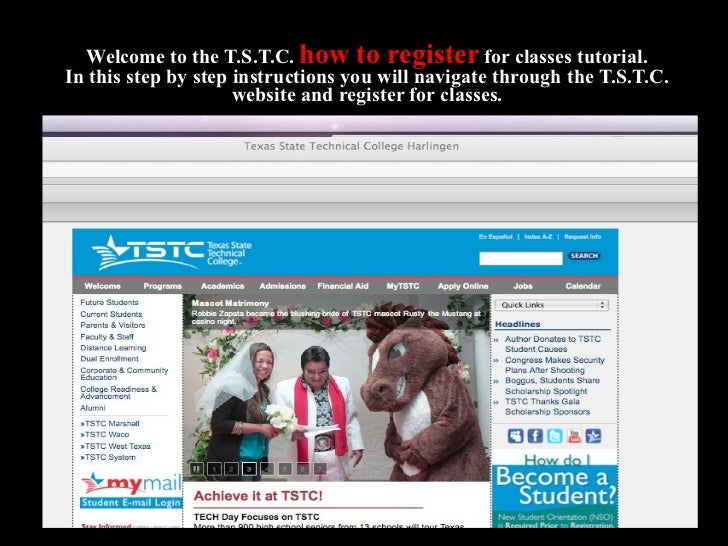 Welcome to the T.S.T.C.   how to register   for classes tutorial. In this step by step instructions you will navigate thro...