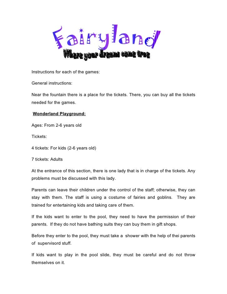 Instructions for each of the games:  General instructions:  Near the fountain there is a place for the tickets. There, you...