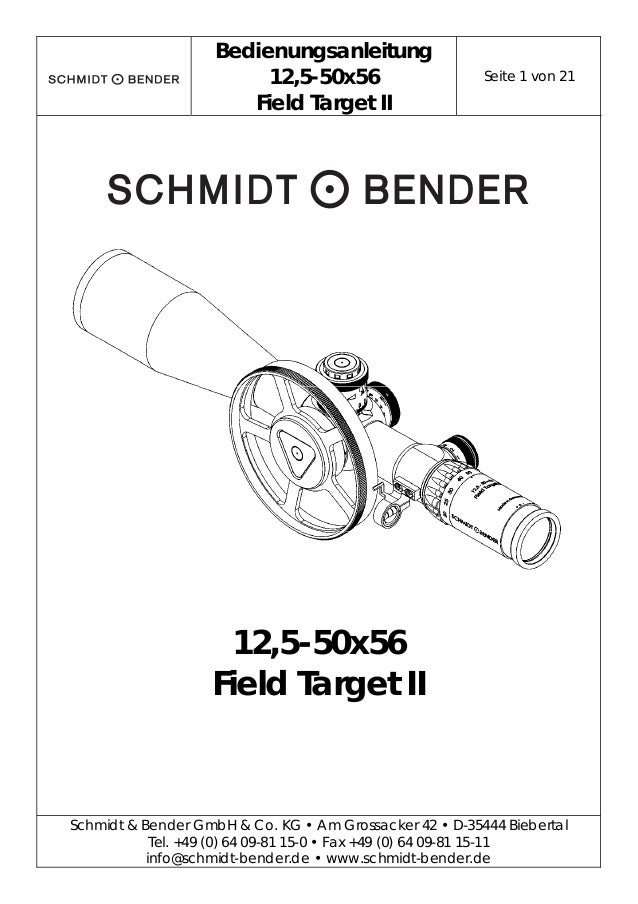 Bedienungsanleitung 12,5-50x56 Field Target II Seite 1 von 21 Schmidt & Bender GmbH & Co. KG • Am Grossacker 42 • D-35444 ...