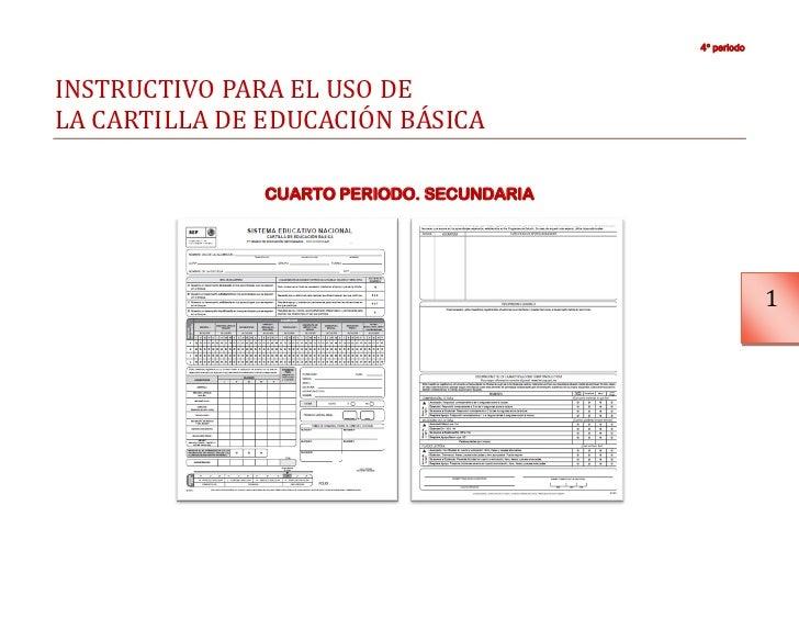 4º periodoINSTRUCTIVO PARA EL USO DELA CARTILLA DE EDUCACION BASICA               CUARTO PERIODO. SECUNDARIA              ...