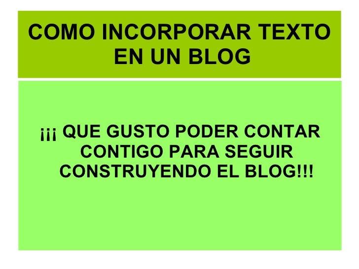 Instructivo Como Incorporar Textos En Blogger