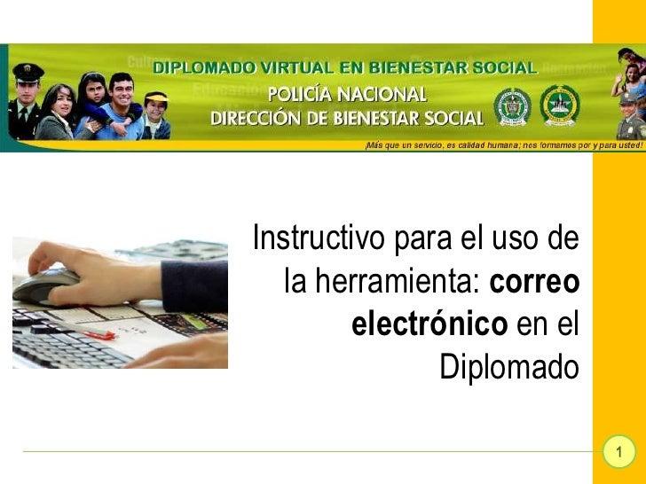 Instructivo para el uso de   la herramienta: correo        electrónico en el               Diplomado                      ...