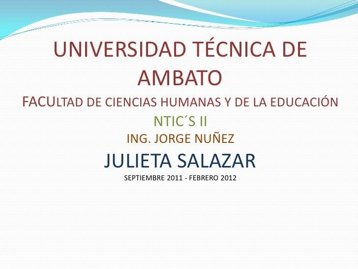 UNIVERSIDAD TÉCNICA DE           AMBATOFACULTAD DE CIENCIAS HUMANAS Y DE LA EDUCACIÓN                   NTIC´S II         ...
