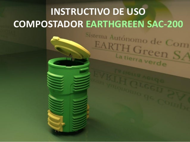 INSTRUCTIVO DE USO COMPOSTADOR EARTHGREEN SAC-200