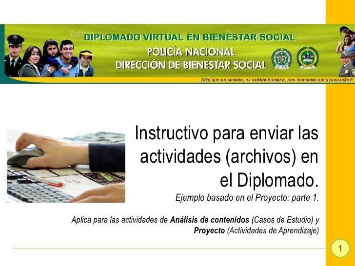 Instructivo para enviar las                    actividades (archivos) en                                el Diplomado.     ...
